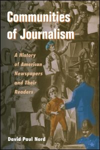 Cover for NORD: Communities of Journalism: A History of American Newspapers and Their Readers. Click for larger image