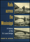 link to catalog page JACKSON, Rails across the Mississippi