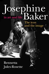 Cover for Jules-Rosette: Josephine Baker in Art and Life: The Icon and the Image. Click for larger image