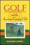 link to catalog page, Golf and the American Country Club