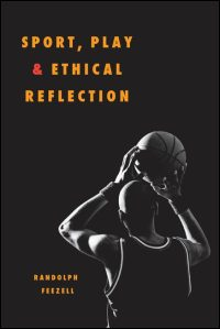 Cover for FEEZELL: Sport, Play, and Ethical Reflection. Click for larger image