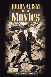Cover for EHRLICH: Journalism in the Movies. Click for larger image