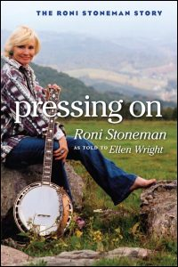 Cover for Stoneman: Pressing On: The Roni Stoneman Story. Click for larger image