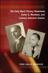 The Early Black History Movement, Carter G. Woodson, and Lorenzo Johnston Greene - Cover