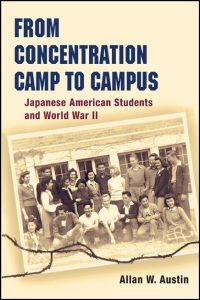 Cover for AUSTIN: From Concentration Camp to Campus: Japanese American Students and World War II. Click for larger image