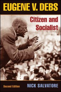 Cover for Salvatore: Eugene V. Debs: Citizen and Socialist. Click for larger image