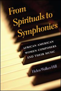 Cover for Walker-Hill: From Spirituals to Symphonies: African-American Women Composers and Their Music. Click for larger image