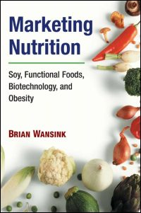 Cover for WANSINK: Marketing Nutrition: Soy, Functional Foods, Biotechnology, and Obesity. Click for larger image
