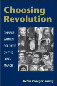 Cover for YOUNG: Choosing Revolution: Chinese Women Soldiers on the Long March. Click for larger image