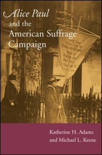 Alice Paul and the American Suffrage Campaign - Cover