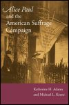 link to catalog page, Alice Paul and the American Suffrage Campaign