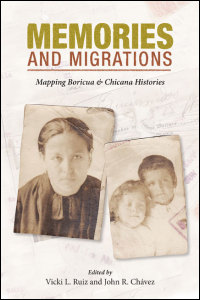 Cover for RUIZ: Memories and Migrations: Mapping Boricua and Chicana Histories. Click for larger image