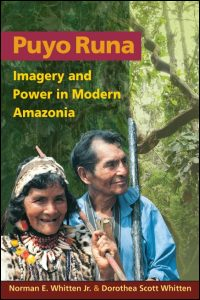 Cover for WHITTEN: Puyo Runa: Imagery and Power in Modern Amazonia. Click for larger image