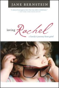 Cover for Bernstein: Loving Rachel: A Family's Journey from Grief. Click for larger image