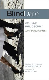 Cover for Dufourmantelle: Blind Date: Sex and Philosophy. Click for larger image