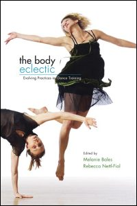 Cover for Bales: The Body Eclectic: Evolving Practices in Dance Training. Click for larger image