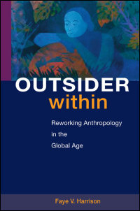 Cover for HARRISON: Outsider Within: Reworking Anthropology in the Global Age. Click for larger image
