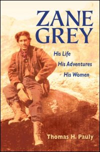 Cover for PAULY: Zane Grey: His Life, His Adventures, His Women. Click for larger image