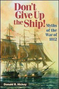 Cover for HICKEY: Don't Give Up the Ship!: Myths of the War of 1812. Click for larger image
