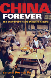 Cover for Fu: China Forever: The Shaw Brothers and Diasporic Cinema. Click for larger image