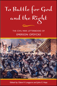 Cover for OPDYCKE: To Battle for God and the Right: The Civil War Letterbooks of Emerson Opdycke. Click for larger image