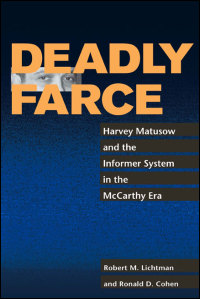 Cover for LICHTMAN: Deadly Farce: Harvey Matusow and the Informer System in the McCarthy Era. Click for larger image