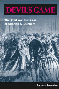 Cover for CUMMING: Devil's Game: The Civil War Intrigues of Charles A. Dunham. Click for larger image