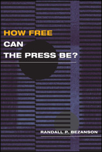 How Free Can the Press Be? - Cover