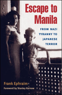 Cover for EPHRAIM: Escape to Manila: From Nazi Tyranny to Japanese Terror. Click for larger image