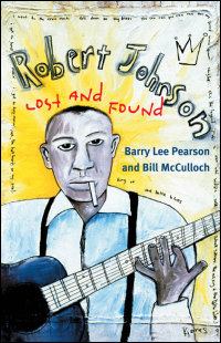 Cover for PEARSON: Robert Johnson: Lost and Found. Click for larger image
