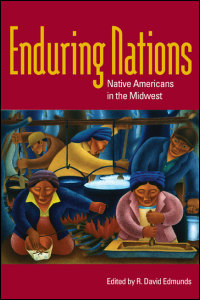 Cover for Edmunds: Enduring Nations: Native Americans in the Midwest. Click for larger image