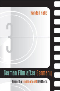 Cover for Halle: German Film after Germany: Toward a Transnational Aesthetic. Click for larger image