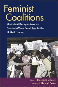 Cover for Gilmore: Feminist Coalitions: Historical Perspectives on Second-Wave Feminism in the United States. Click for larger image