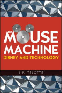 Cover for Telotte: The Mouse Machine: Disney and Technology. Click for larger image