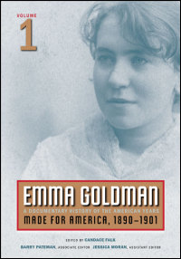 Cover for Goldman: Emma Goldman: A Documentary History of the American Years, Volume 1: Made for America, 1890-1901. Click for larger image