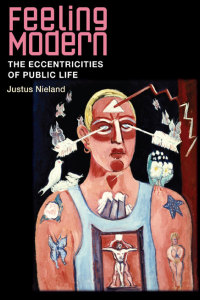 Cover for Nieland: Feeling Modern: The Eccentricities of Public Life. Click for larger image