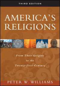 Cover for Williams: America's Religions: From Their Origins to the Twenty-first Century. Click for larger image