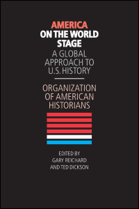 Cover for Organization of American Historians: America on the World Stage: A Global Approach to U.S. History. Click for larger image