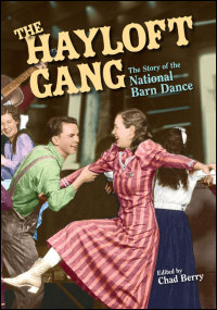 Cover for Berry: The Hayloft Gang: The Story of the National Barn Dance. Click for larger image
