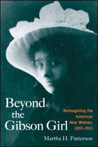 Cover for PATTERSON: Beyond the Gibson Girl: Reimagining the American New Woman, 1895-1915. Click for larger image