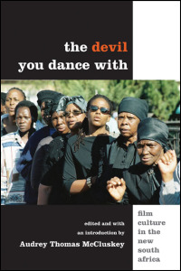 Cover for MCCLUSKEY: The Devil You Dance With: Film Culture in the New South Africa. Click for larger image