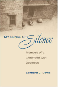 Cover for DAVIS: My Sense of Silence: Memoirs of a Childhood with Deafness. Click for larger image