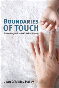 Cover for Halley: Boundaries of Touch: Parenting and Adult-Child Intimacy. Click for larger image