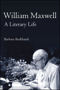 Cover for BURKHARDT: William Maxwell: A Literary Life. Click for larger image