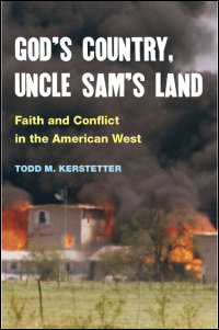 Cover for KERSTETTER: God's Country, Uncle Sam's Land: Faith and Conflict in the American West. Click for larger image