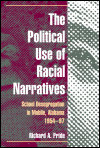 link to catalog page, The Political Use of Racial Narratives
