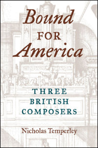 Cover for TEMPERLEY: Bound for America: Three British Composers. Click for larger image