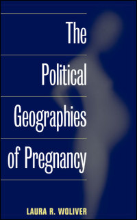 Cover for WOLIVER: The Political Geographies of Pregnancy. Click for larger image