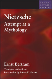 Cover for Bertram: Nietzsche: Attempt at a Mythology. Click for larger image