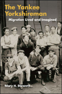 Cover for Blewett: The Yankee Yorkshireman: Migration Lived and Imagined. Click for larger image